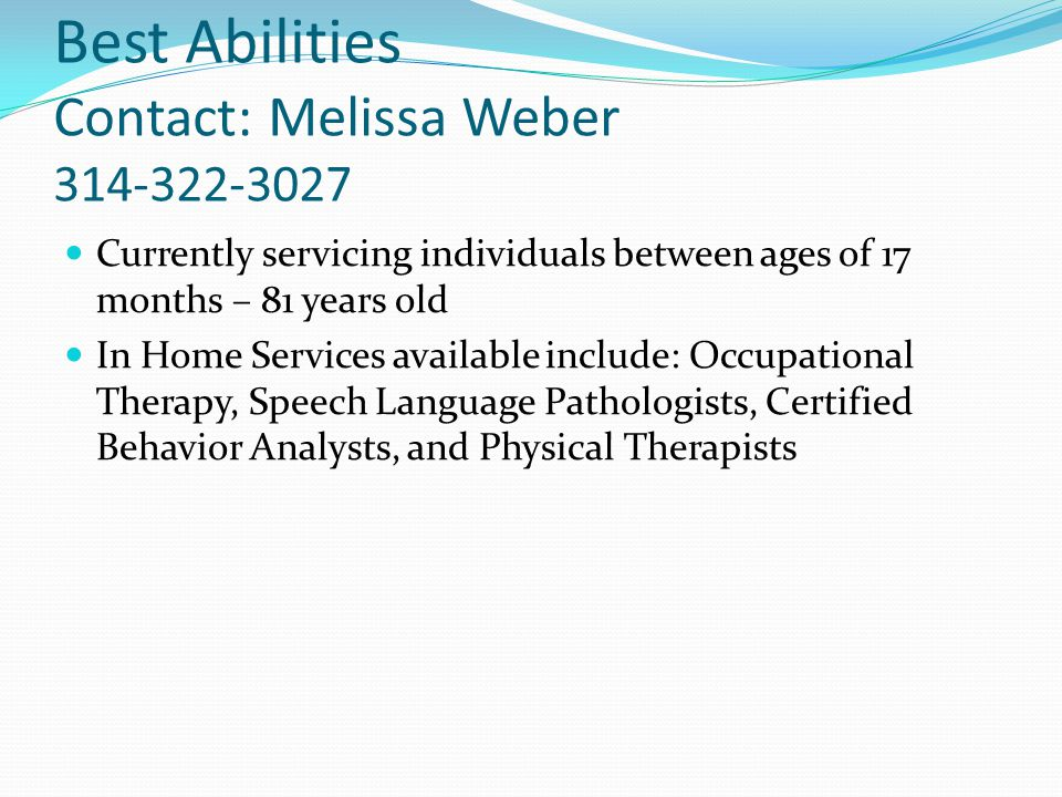 Best Abilities Contact: Melissa Weber 314-322-3027