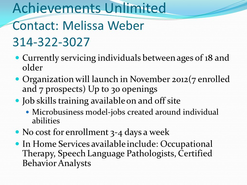 Achievements Unlimited Contact: Melissa Weber 314-322-3027