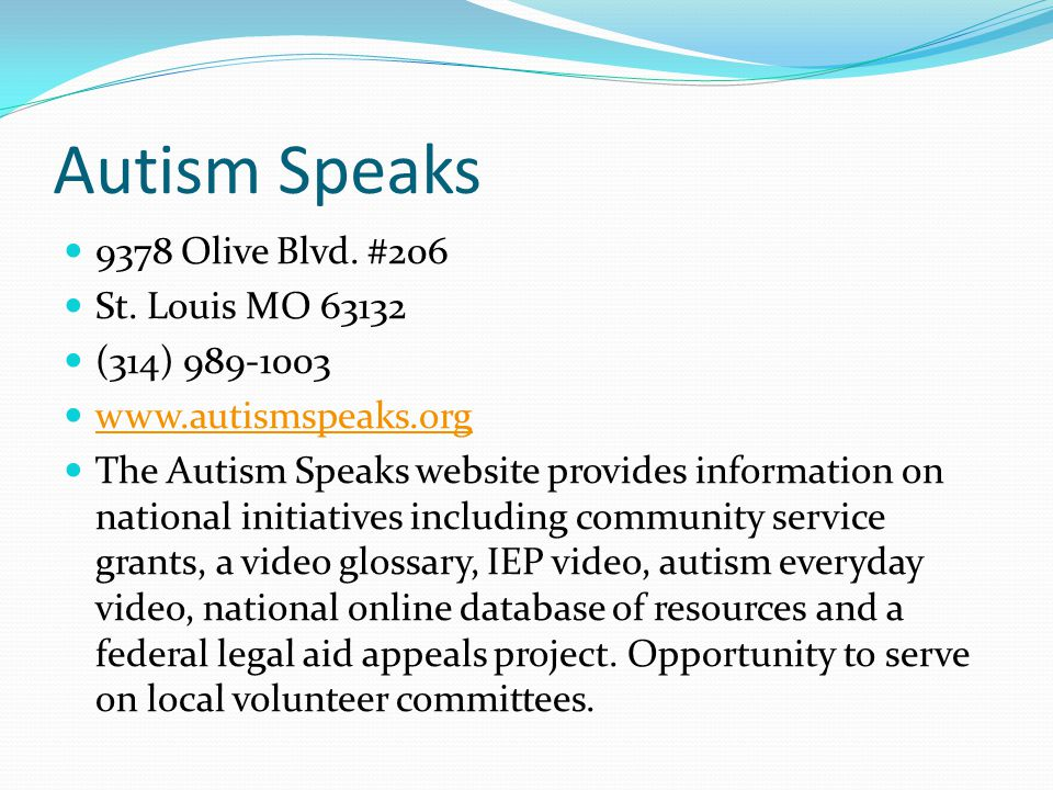 Autism Speaks 9378 Olive Blvd. #206 St. Louis MO 63132 (314) 989-1003
