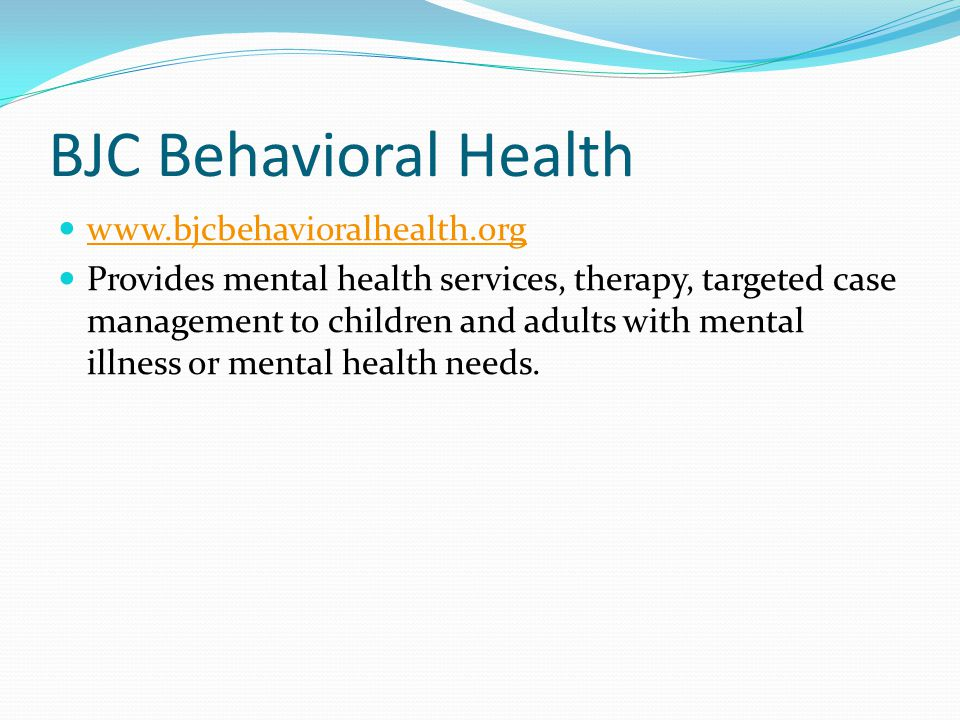 BJC Behavioral Health www.bjcbehavioralhealth.org