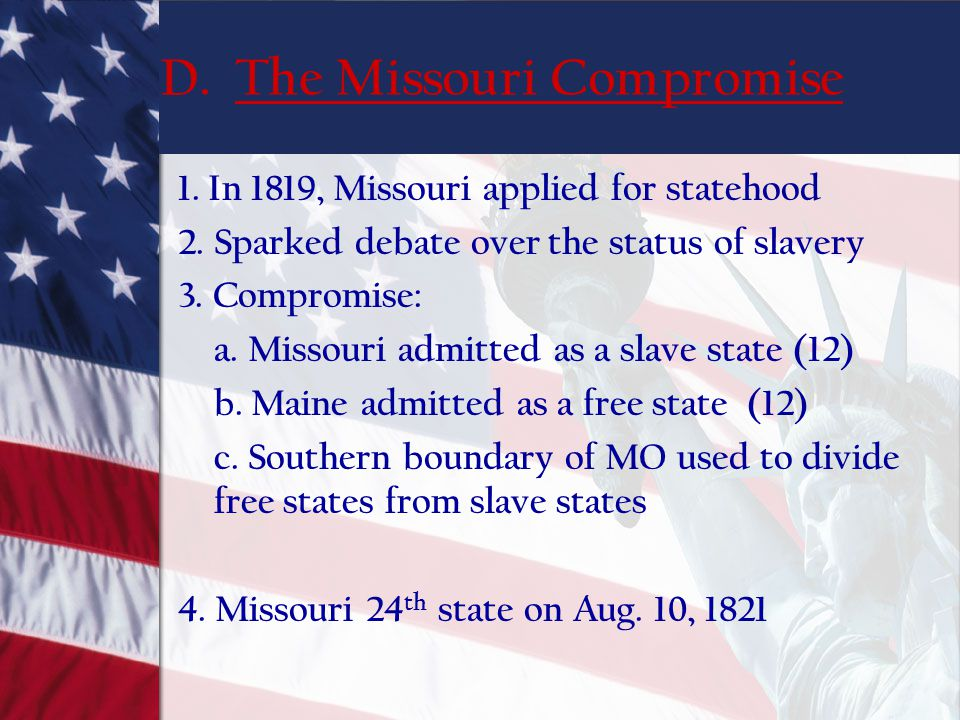 D. The Missouri Compromise