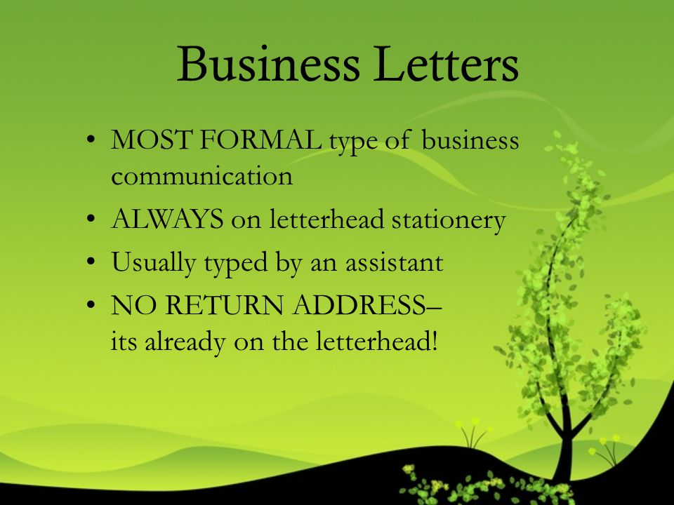 Business Letters MOST FORMAL type of business communication