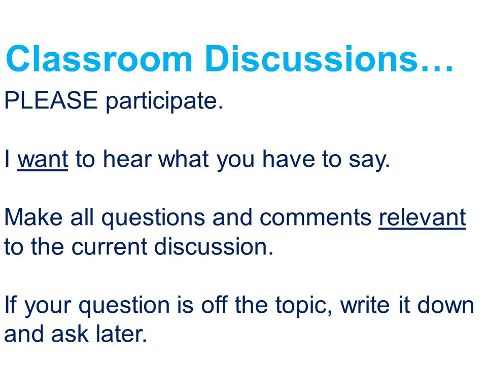 Classroom Discussions…