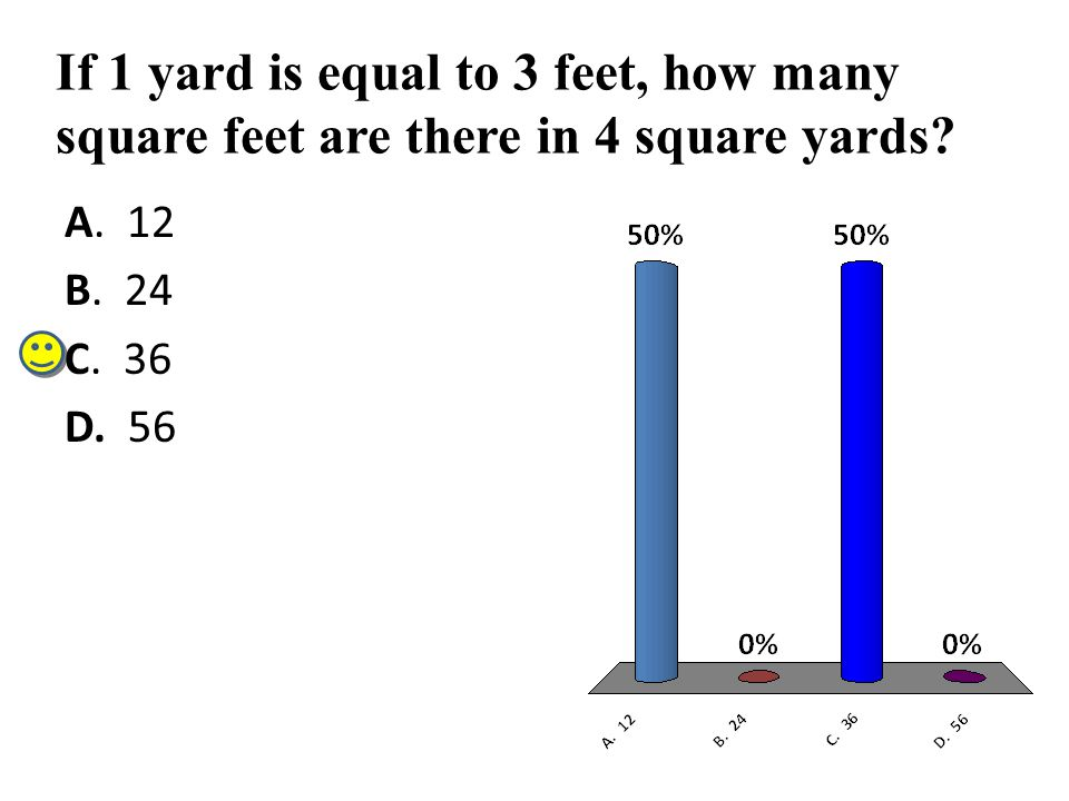 If 1 yard is equal to 3 feet, how many square feet are there in 4 square yards