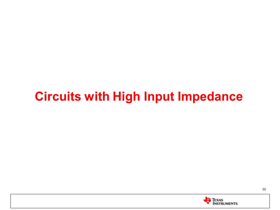 Circuits with High Input Impedance