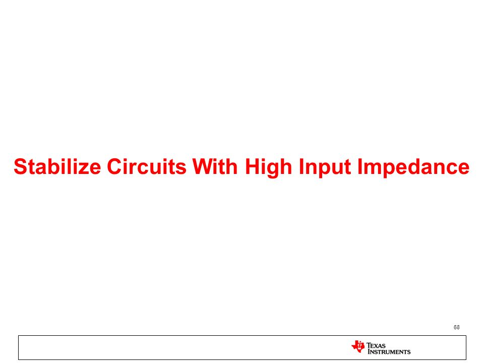 Stabilize Circuits With High Input Impedance