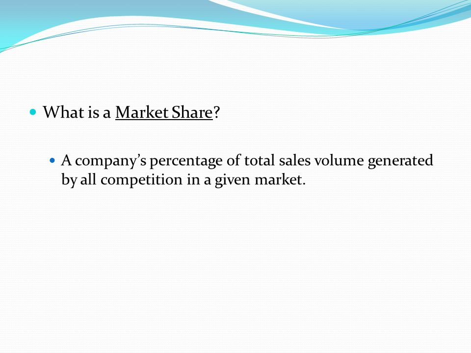What is a Market Share.