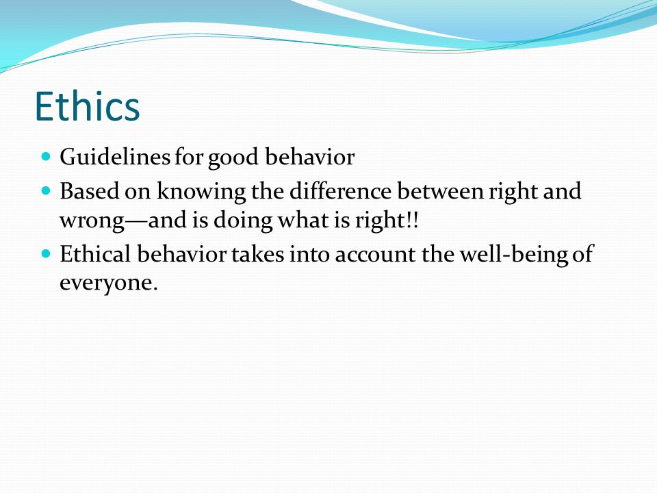 Ethics Guidelines for good behavior