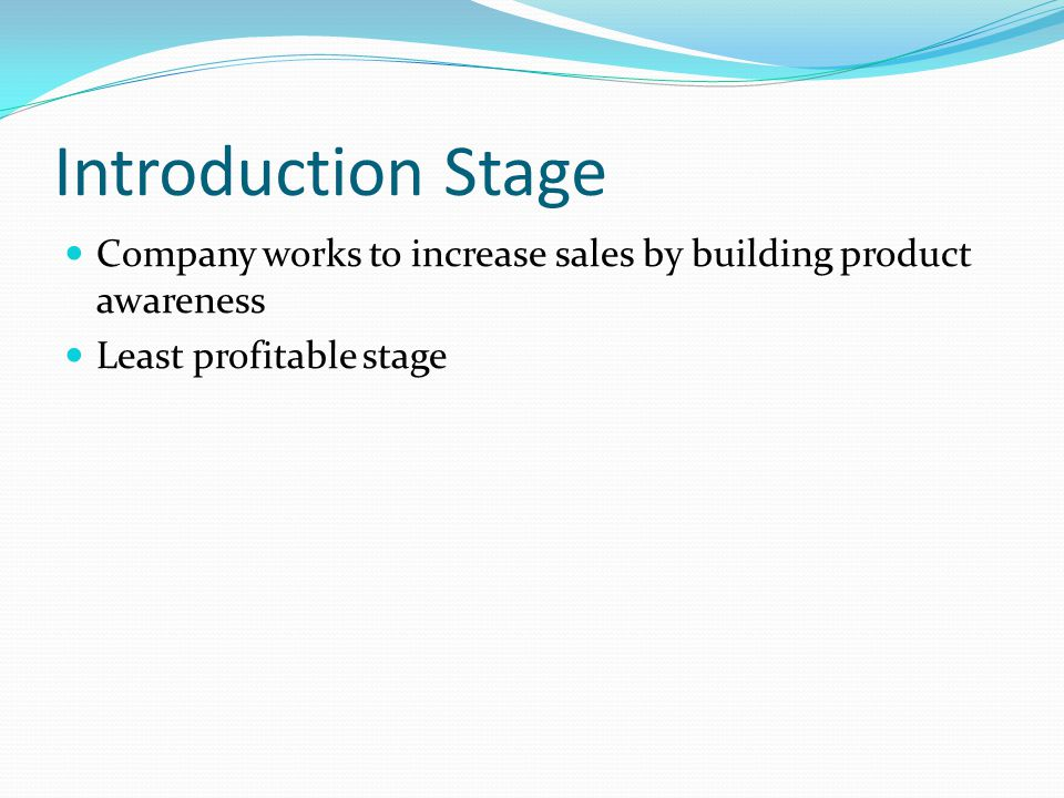 Introduction Stage Company works to increase sales by building product awareness.