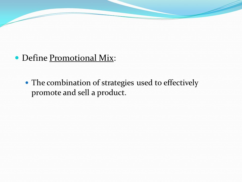 Define Promotional Mix: