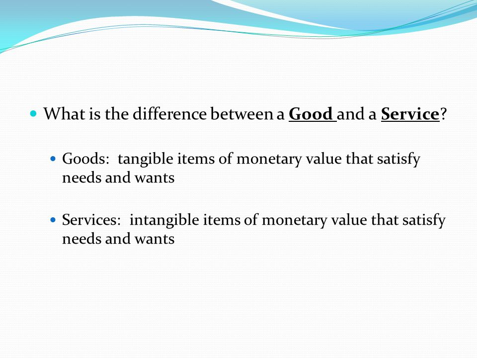 What is the difference between a Good and a Service