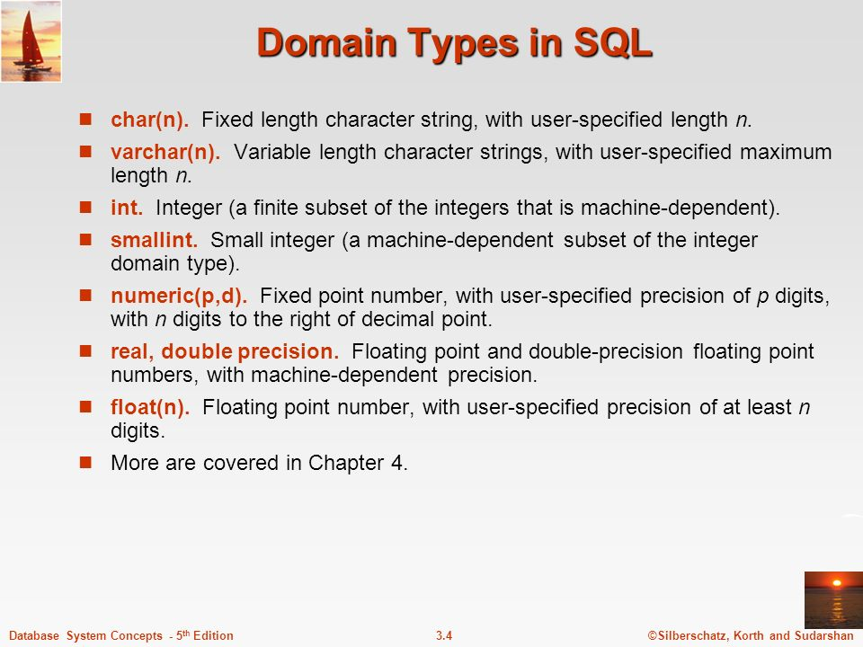 Domain Types in SQL char(n). Fixed length character string, with user-specified length n.