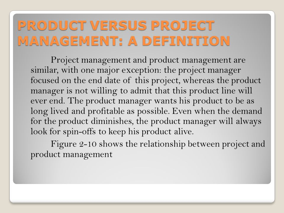 PRODUCT VERSUS PROJECT MANAGEMENT: A DEFINITION