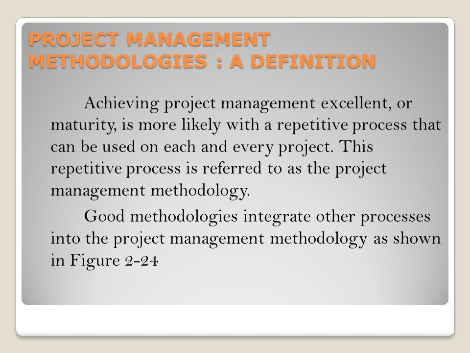 PROJECT MANAGEMENT METHODOLOGIES : A DEFINITION