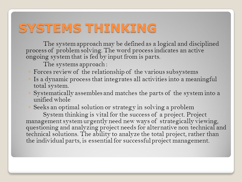 SYSTEMS THINKING The systems approach :