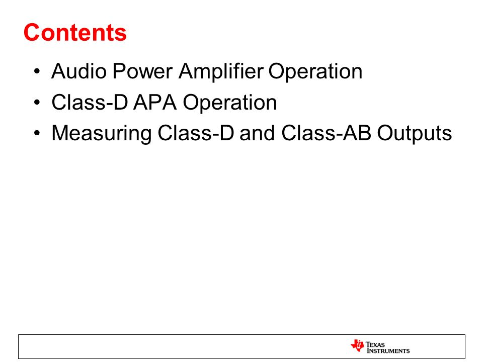 Contents Audio Power Amplifier Operation Class-D APA Operation