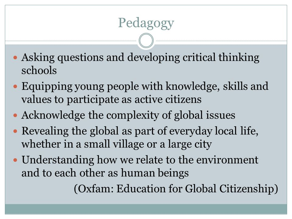 Pedagogy Asking questions and developing critical thinking schools