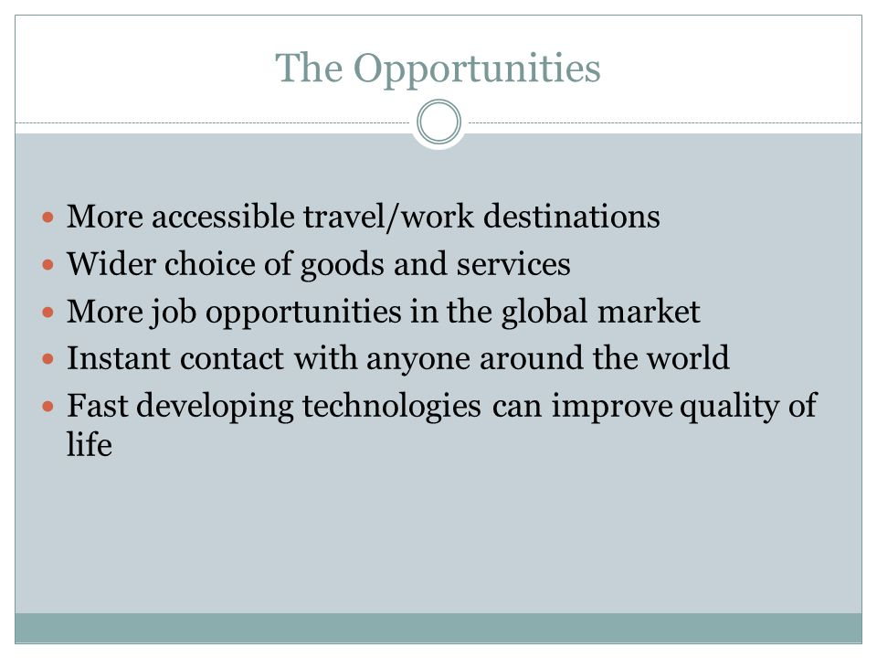 The Opportunities More accessible travel/work destinations