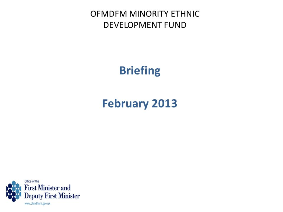 OFMDFM MINORITY ETHNIC DEVELOPMENT FUND