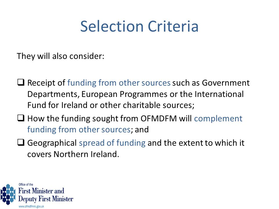 Selection Criteria They will also consider: