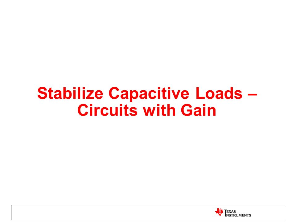 Stabilize Capacitive Loads – Circuits with Gain