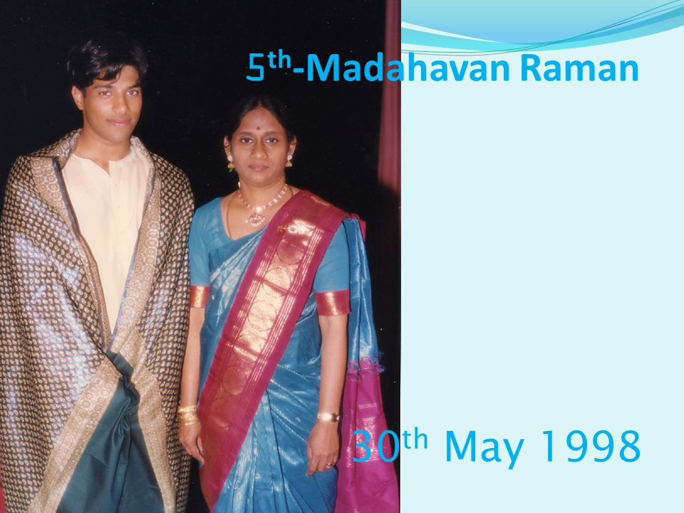 5th-Madahavan Raman 30th May 1998