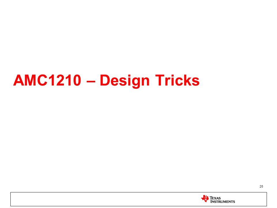 AMC1210 – Design Tricks