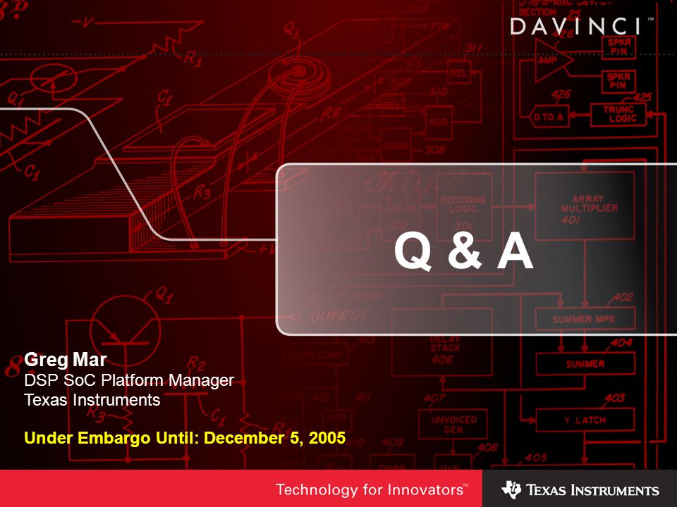 Q & A Greg Mar DSP SoC Platform Manager Texas Instruments