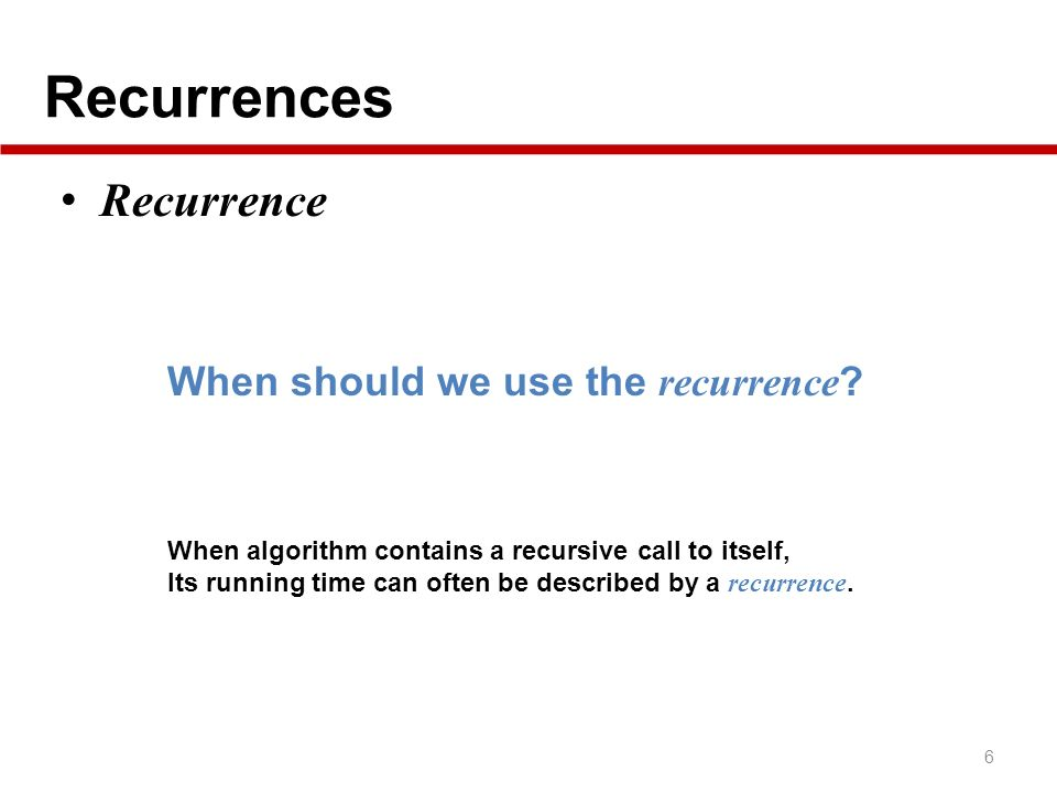 When should we use the recurrence