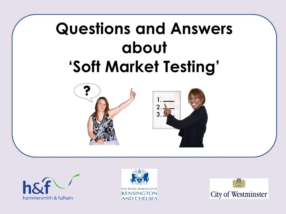 Questions and Answers about 'Soft Market Testing'
