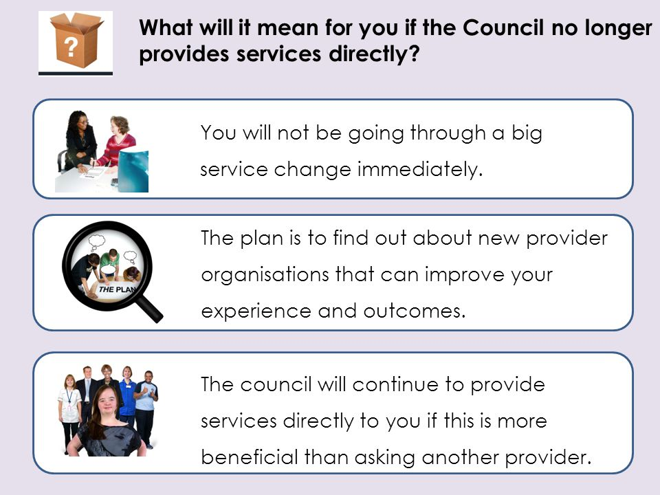 What will it mean for you if the Council no longer provides services directly