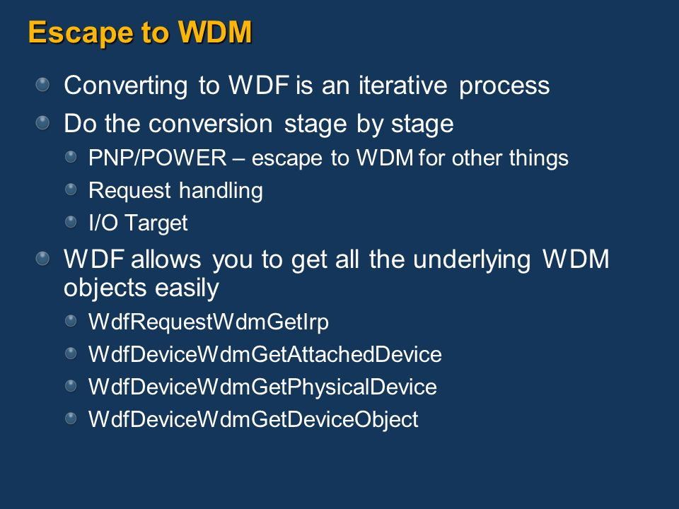 Escape to WDM Converting to WDF is an iterative process