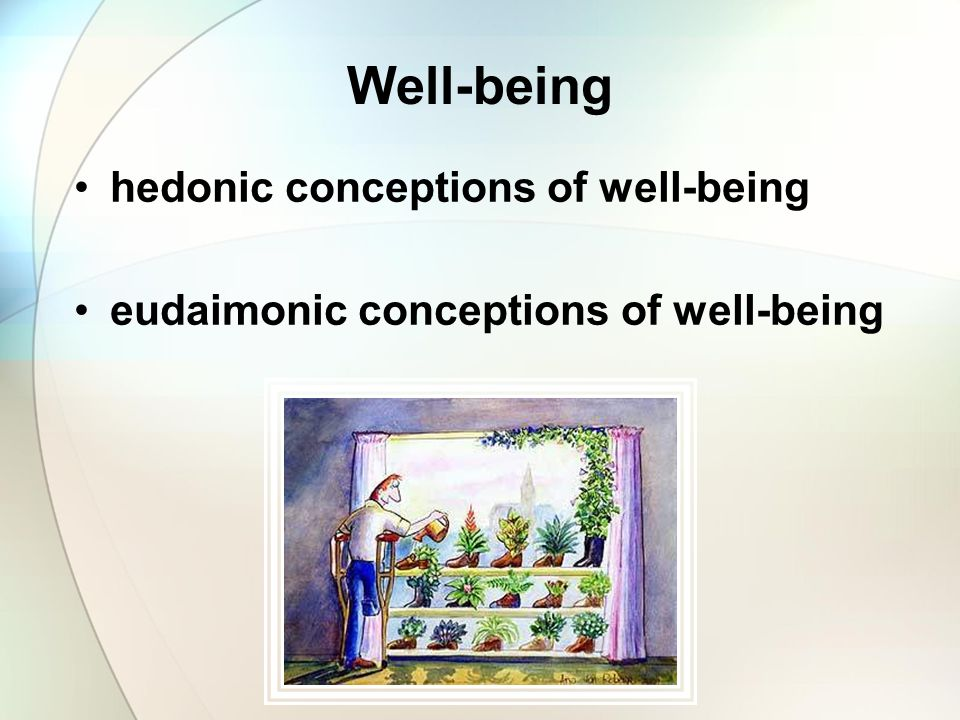 Well-being hedonic conceptions of well-being