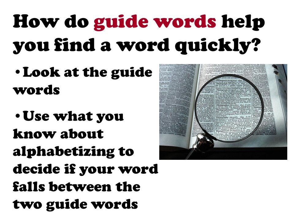 How do guide words help you find a word quickly