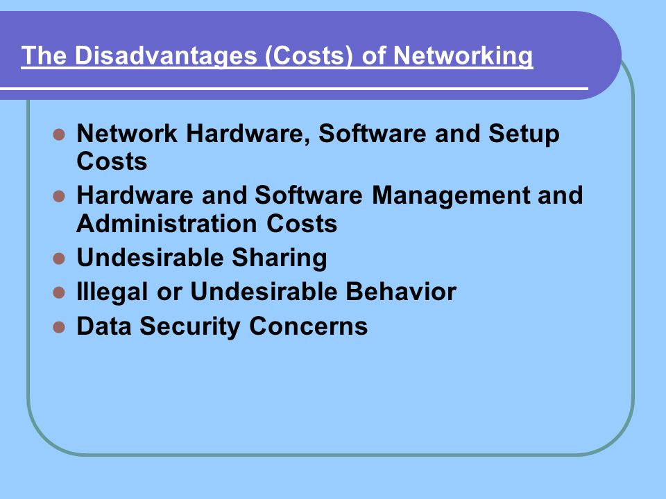The Disadvantages (Costs) of Networking