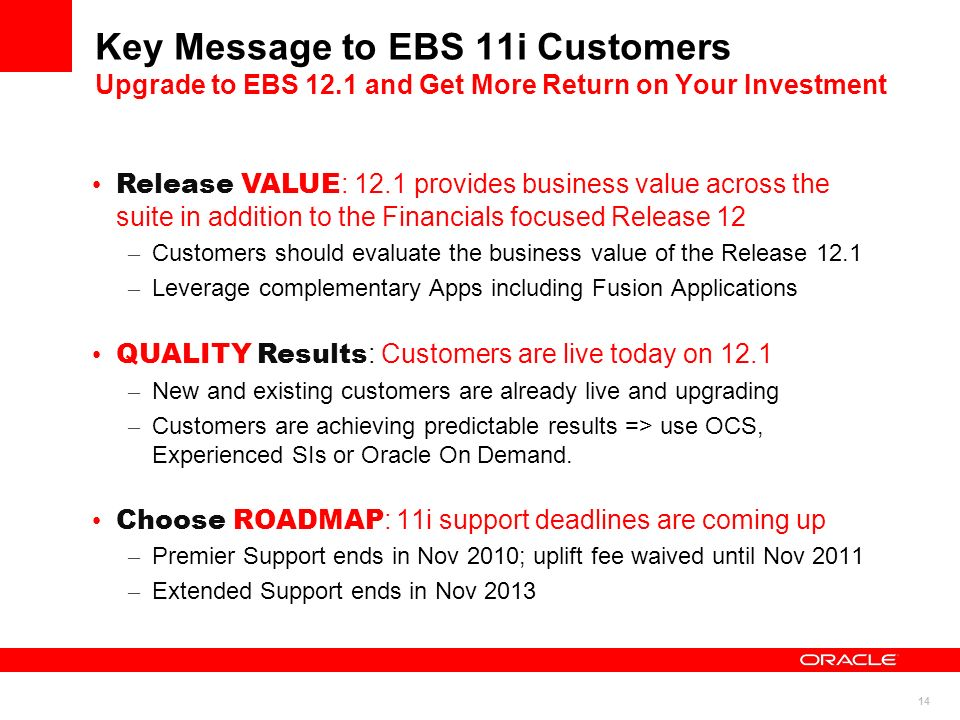 Key Message to EBS 11i Customers Upgrade to EBS 12