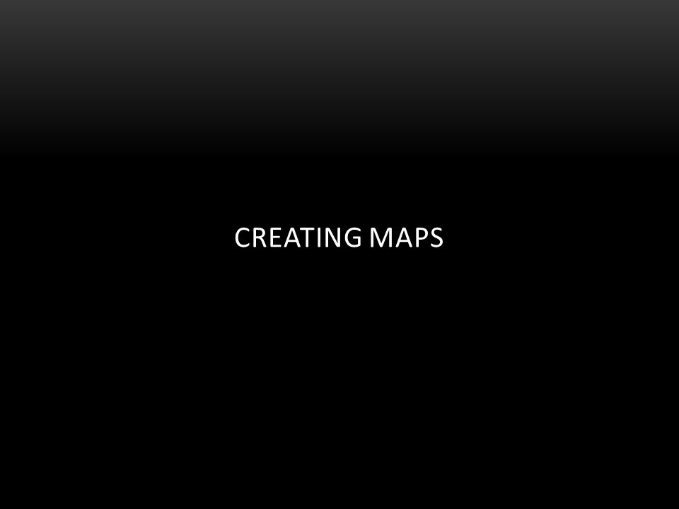 Creating Maps