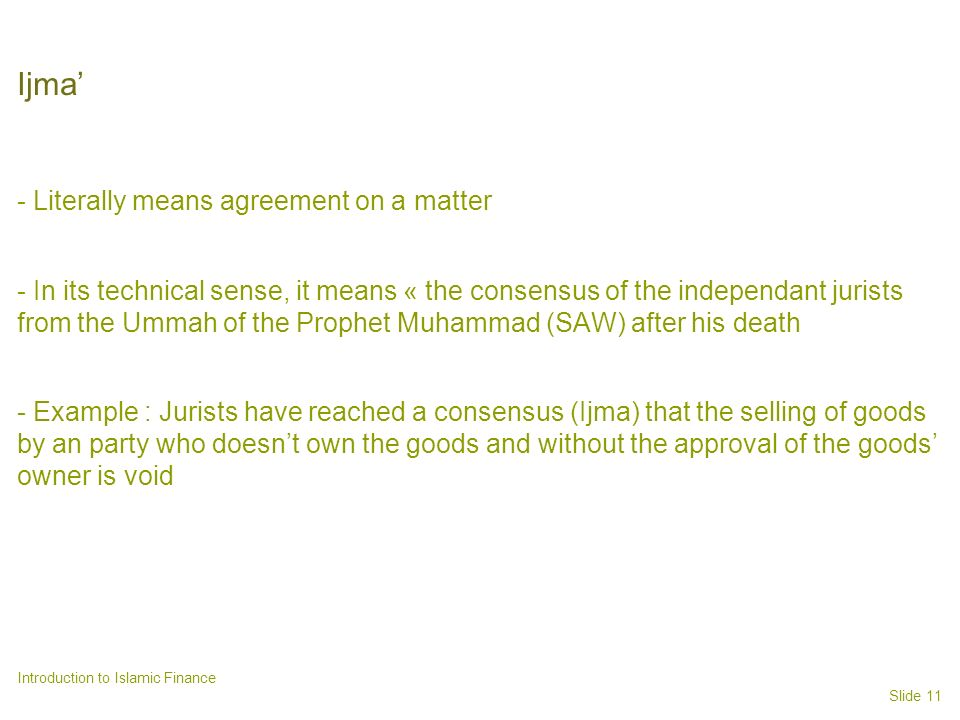 Ijma' - Literally means agreement on a matter