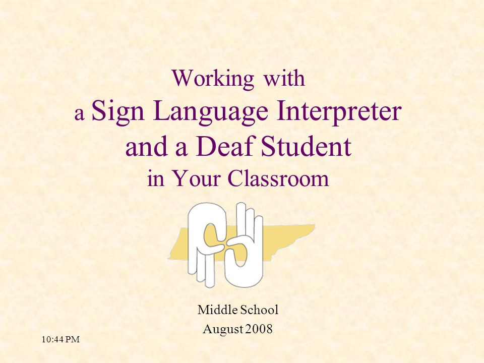Working with a Sign Language Interpreter and a Deaf Student in Your Classroom