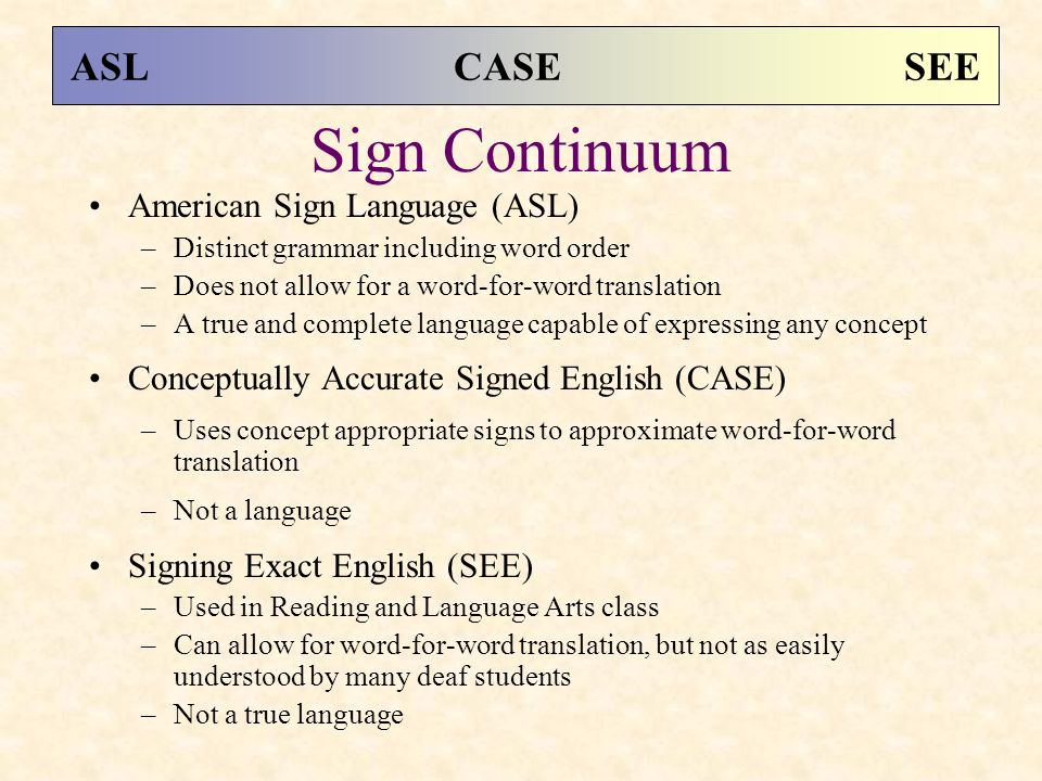 Sign Continuum ASL CASE SEE American Sign Language (ASL)