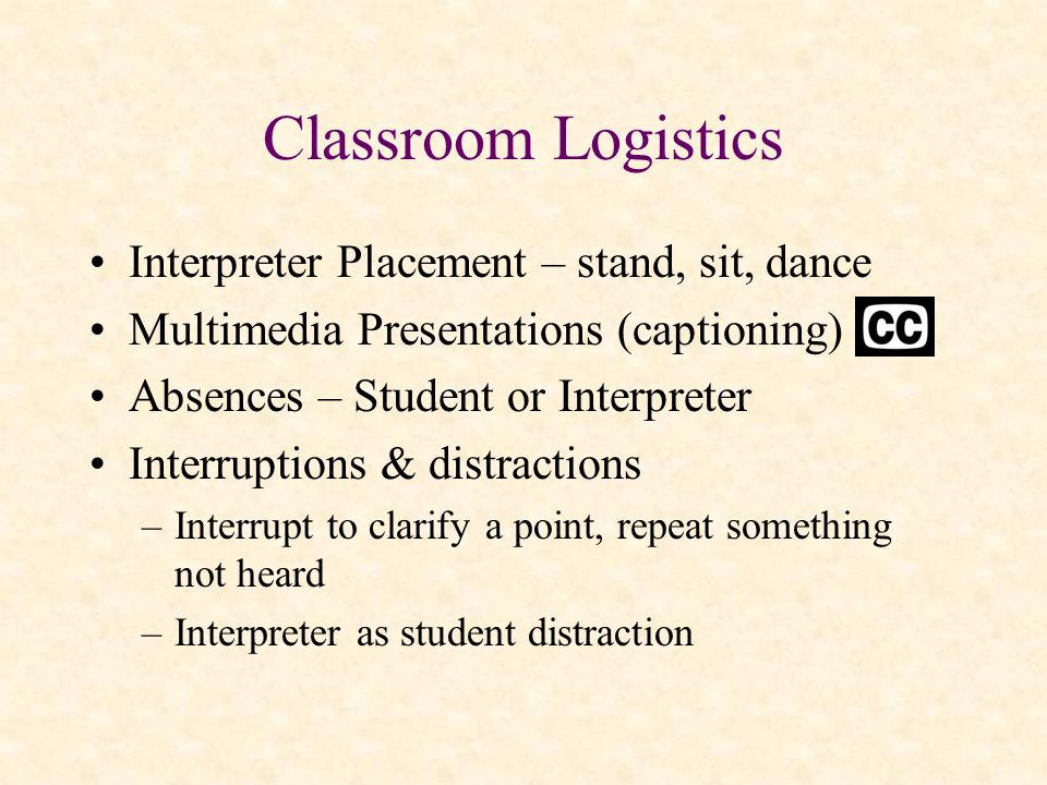 Classroom Logistics Interpreter Placement – stand, sit, dance