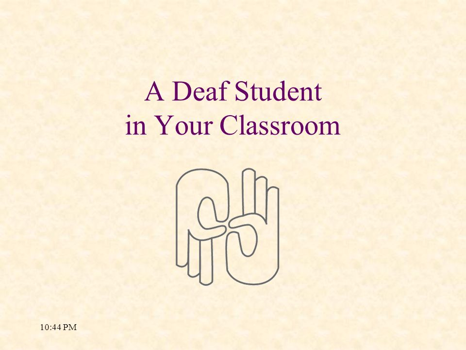 A Deaf Student in Your Classroom