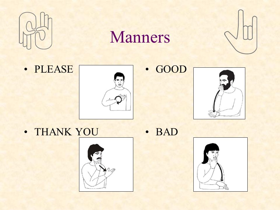 Manners PLEASE THANK YOU GOOD BAD