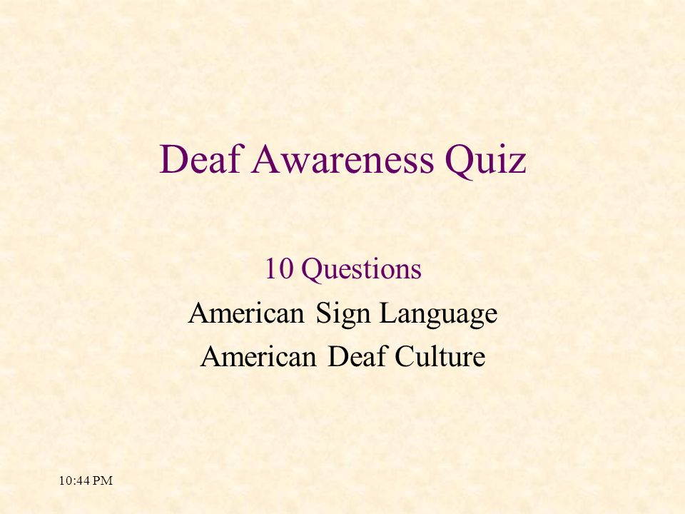 10 Questions American Sign Language American Deaf Culture