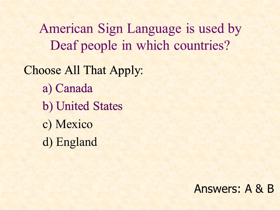 American Sign Language is used by Deaf people in which countries