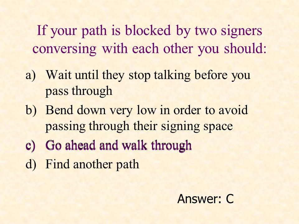 If your path is blocked by two signers conversing with each other you should: