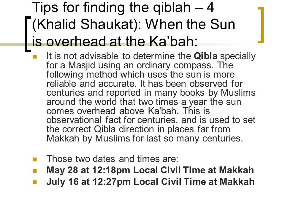 Tips for finding the qiblah – 4 (Khalid Shaukat): When the Sun is overhead at the Ka'bah: