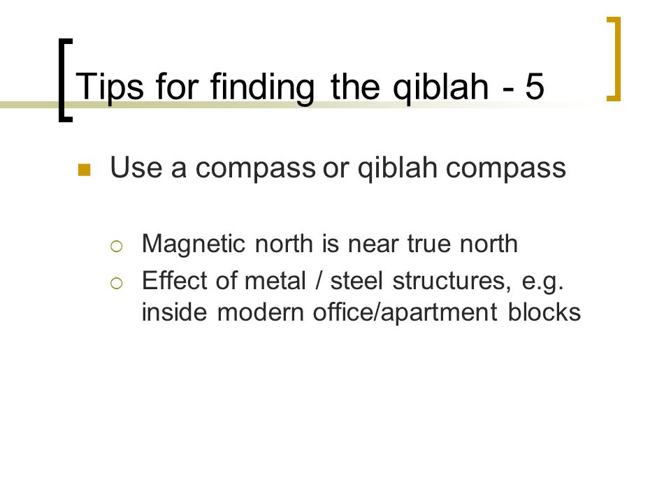 Tips for finding the qiblah - 5
