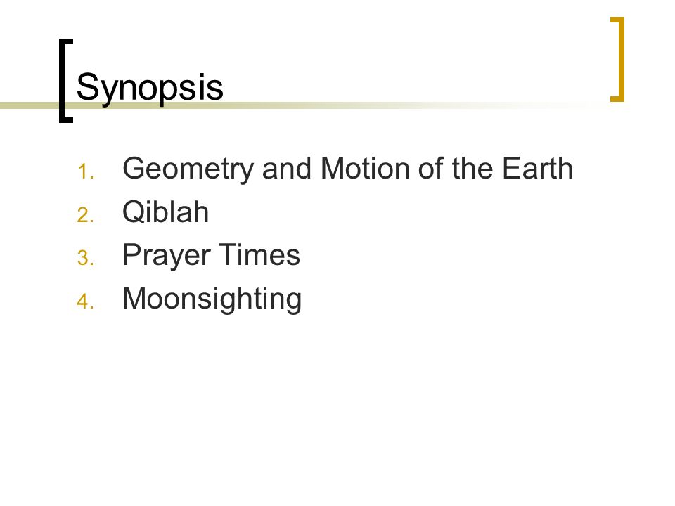 Synopsis Geometry and Motion of the Earth Qiblah Prayer Times