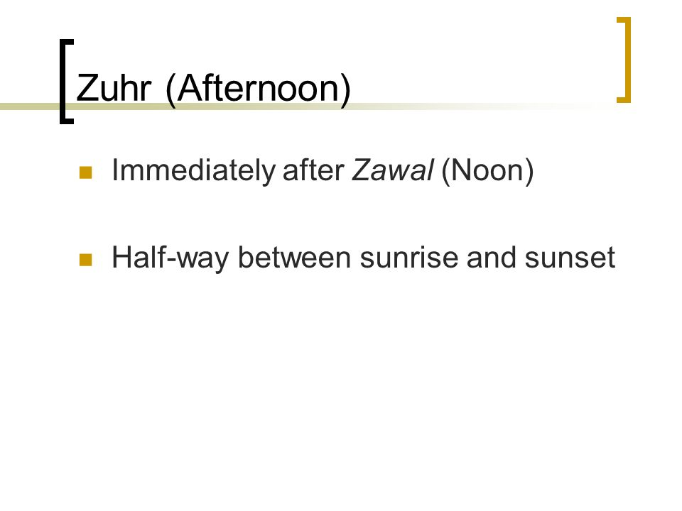 Zuhr (Afternoon) Immediately after Zawal (Noon)